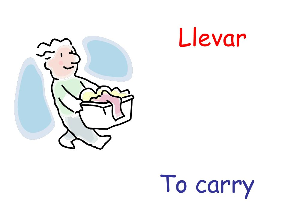 Llevar To carry
