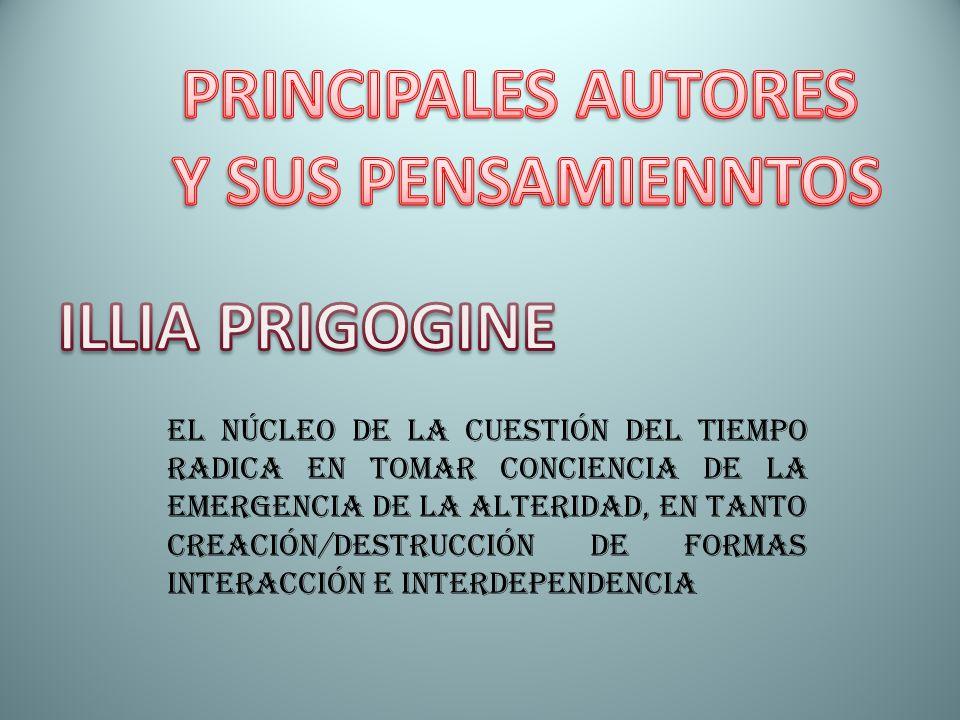 PRINCIPALES AUTORES Y SUS PENSAMIENNTOS ILLIA PRIGOGINE