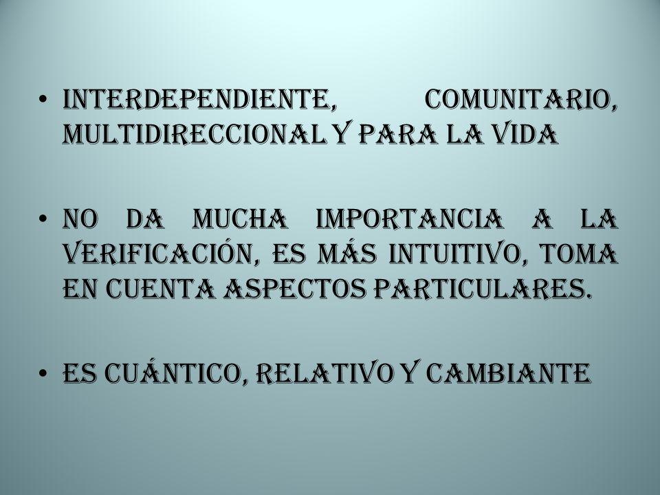 Interdependiente, comunitario, multidireccional y para la vida