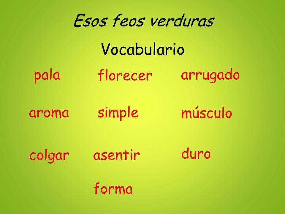 Esos feos verduras Vocabulario pala florecer arrugado aroma simple