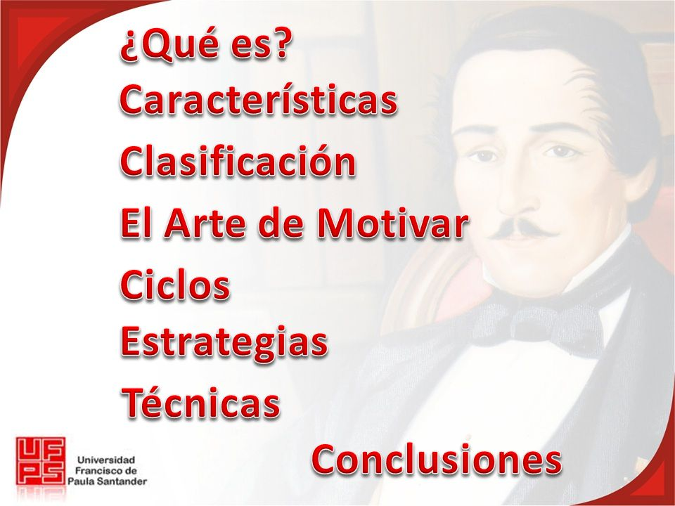 ¿Qué es Características Clasificación El Arte de Motivar Ciclos Estrategias Técnicas Conclusiones