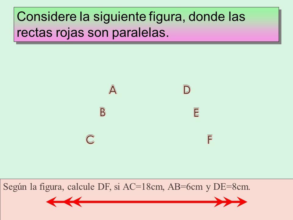 Considere la siguiente figura, donde las rectas rojas son paralelas.