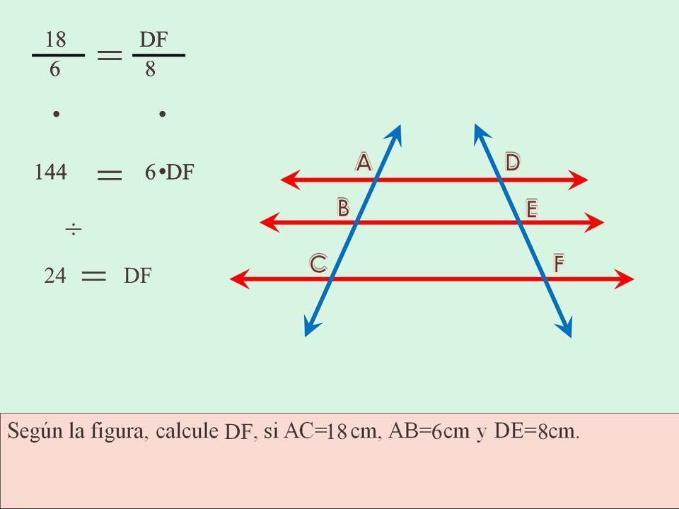 18 18 = = DF DF 6 6 8 8 . . . = = 144 144 6 6 DF DF ÷ = 24 DF DF 18 6 8