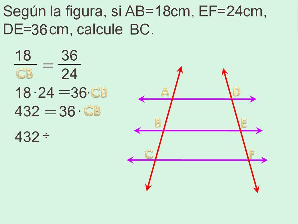 18 18 24 36 36 18 18 36 = 24 = 18 · 24 36 · = 432 36 36 · 432 ÷