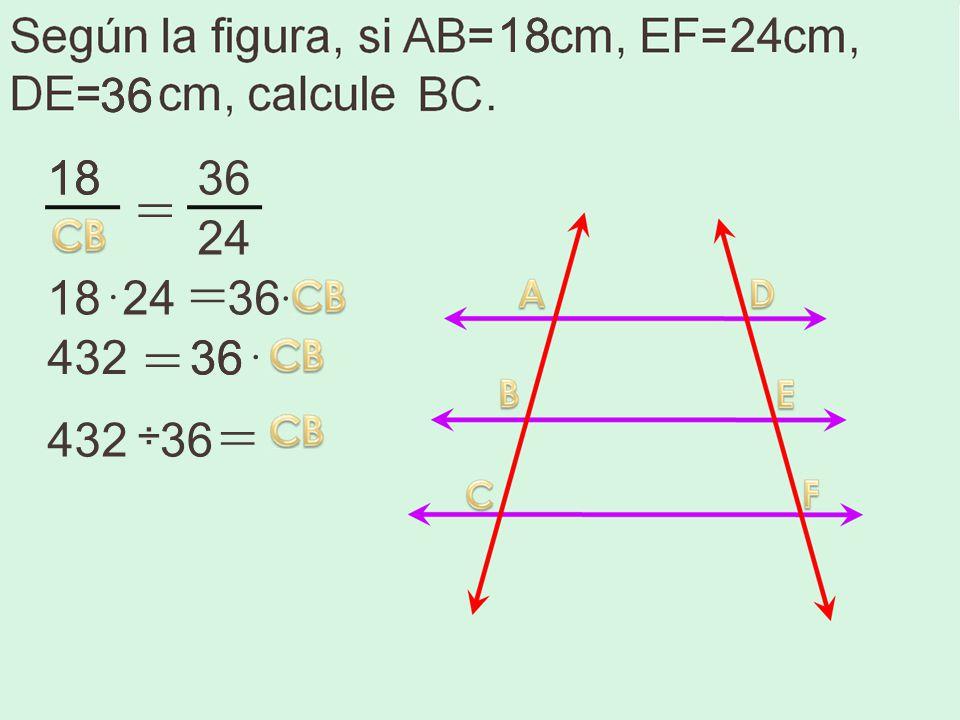 18 18 24 36 36 18 18 36 = 24 = 18 · 24 36 · = 432 36 36 · = 432 ÷ 36