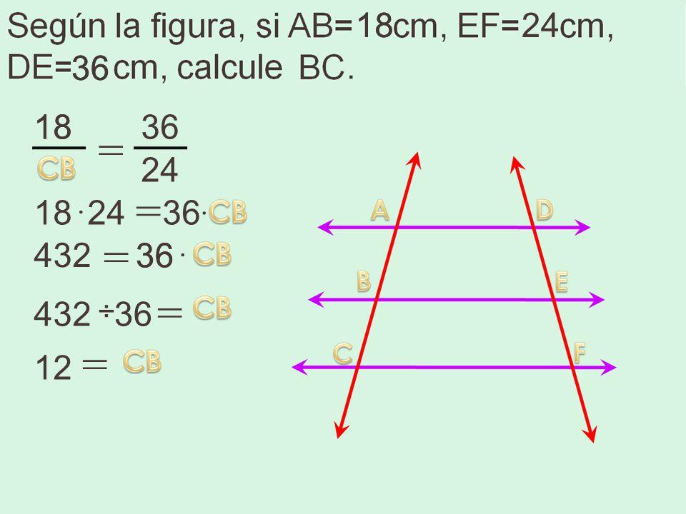 18 18 24 36 36 18 18 36 = 24 = 18 · 24 36 · = 432 36 36 · = 432 ÷ 36 = 12