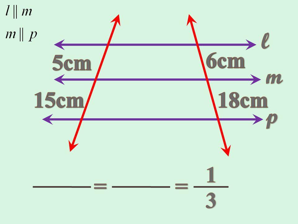 l 6cm 6cm 5cm 5cm m 15cm 15cm 18cm 18cm p 1 = = 3