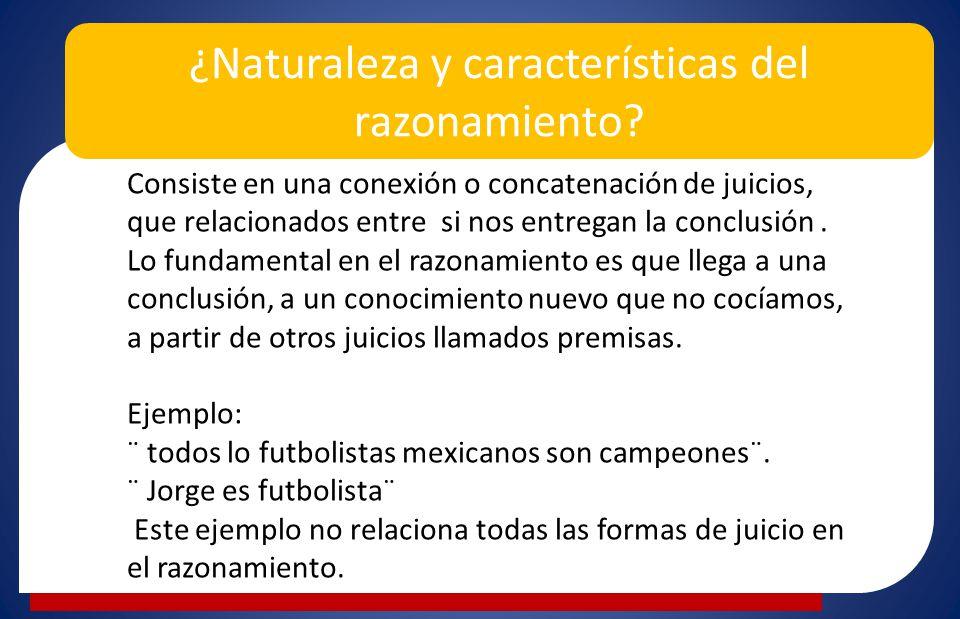 ¿Naturaleza y características del razonamiento
