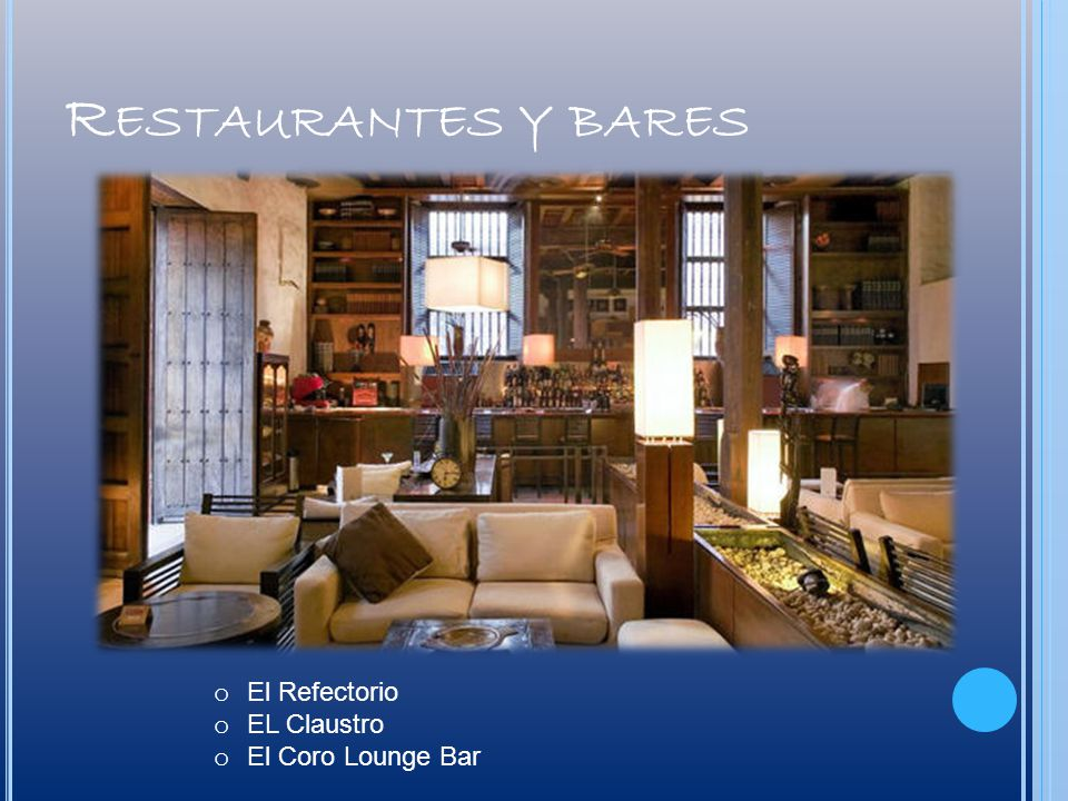 Restaurantes y bares El Refectorio EL Claustro El Coro Lounge Bar