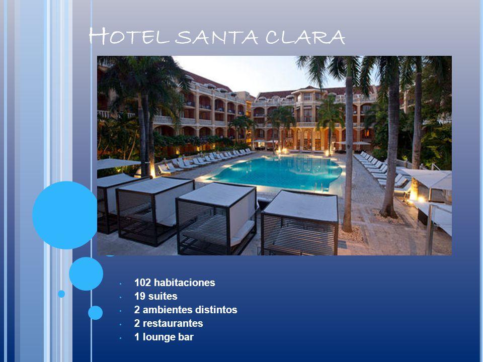 Hotel santa clara 102 habitaciones 19 suites 2 ambientes distintos