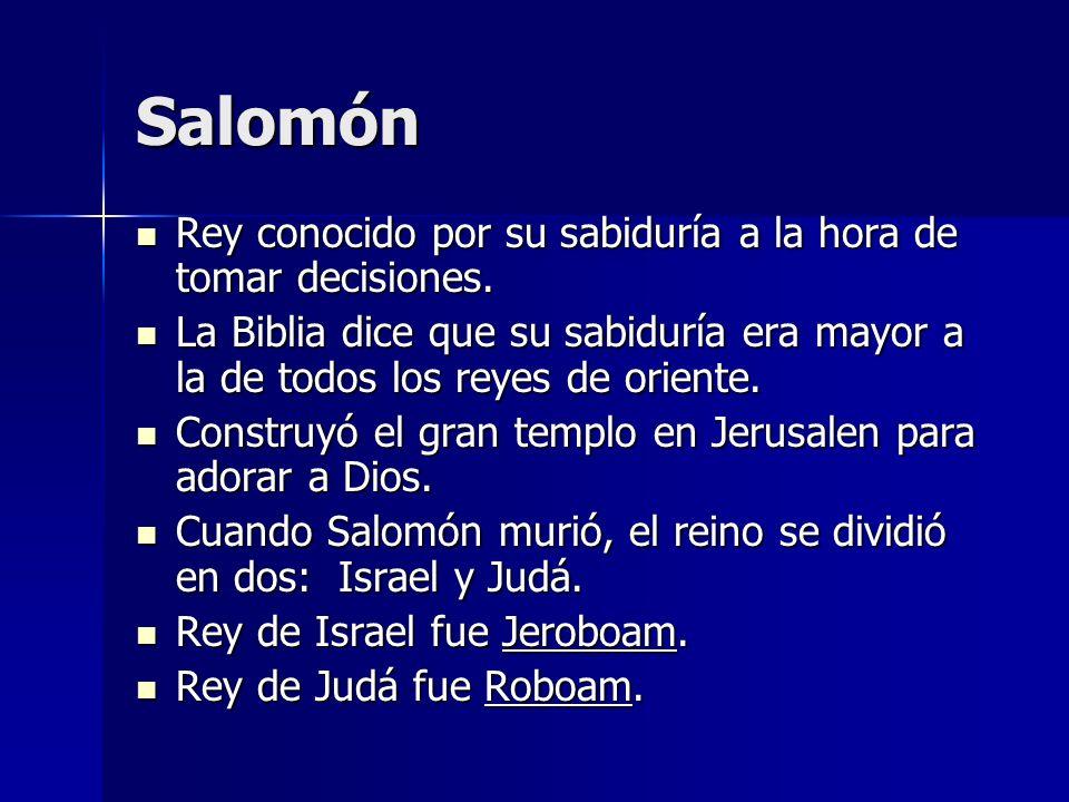 Salomón Rey conocido por su sabiduría a la hora de tomar decisiones.