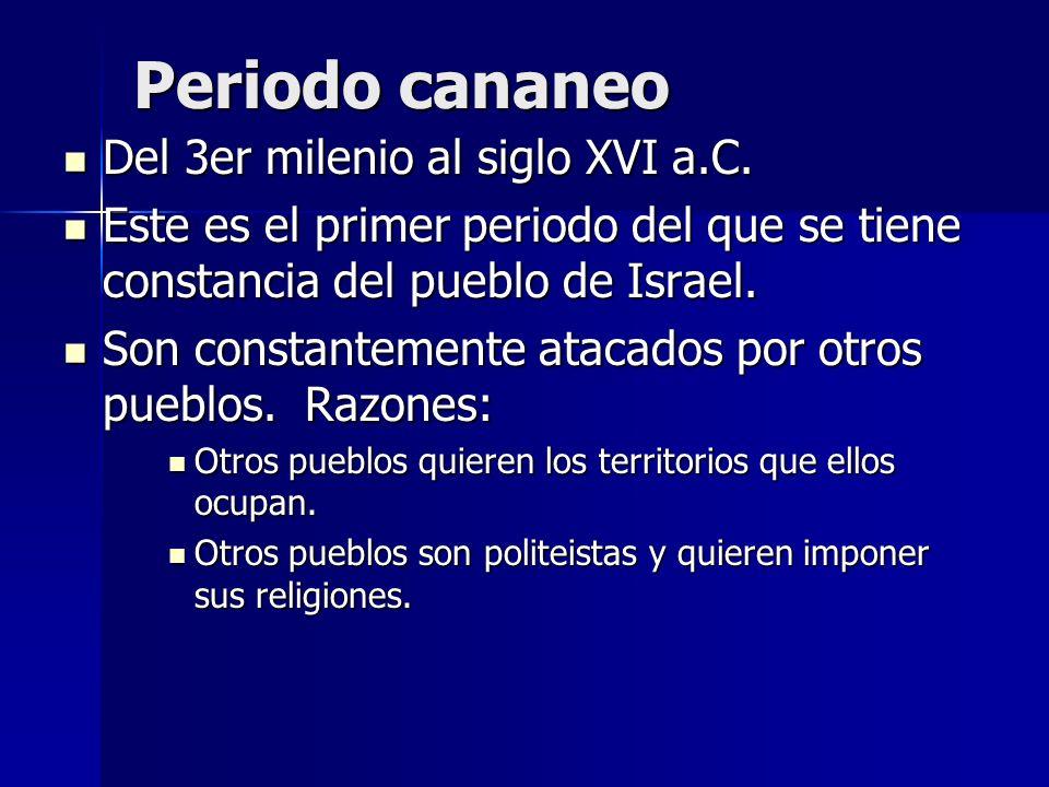 Periodo cananeo Del 3er milenio al siglo XVI a.C.