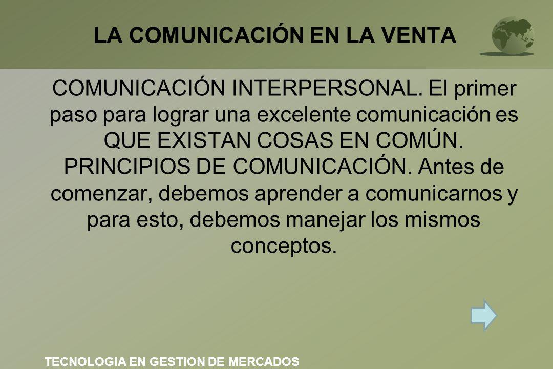 LA COMUNICACIÓN EN LA VENTA COMUNICACIÓN INTERPERSONAL