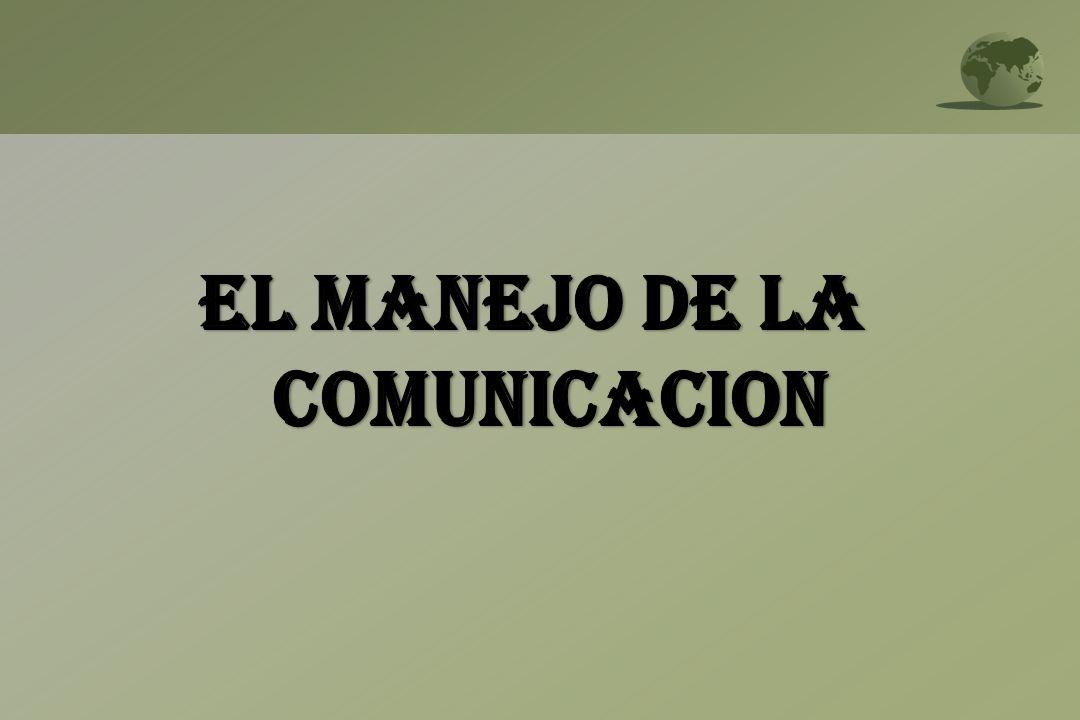 EL MANEJO DE LA COMUNICACION