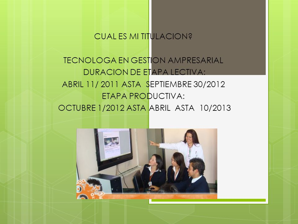 TECNOLOGA EN GESTION AMPRESARIAL DURACION DE ETAPA LECTIVA: