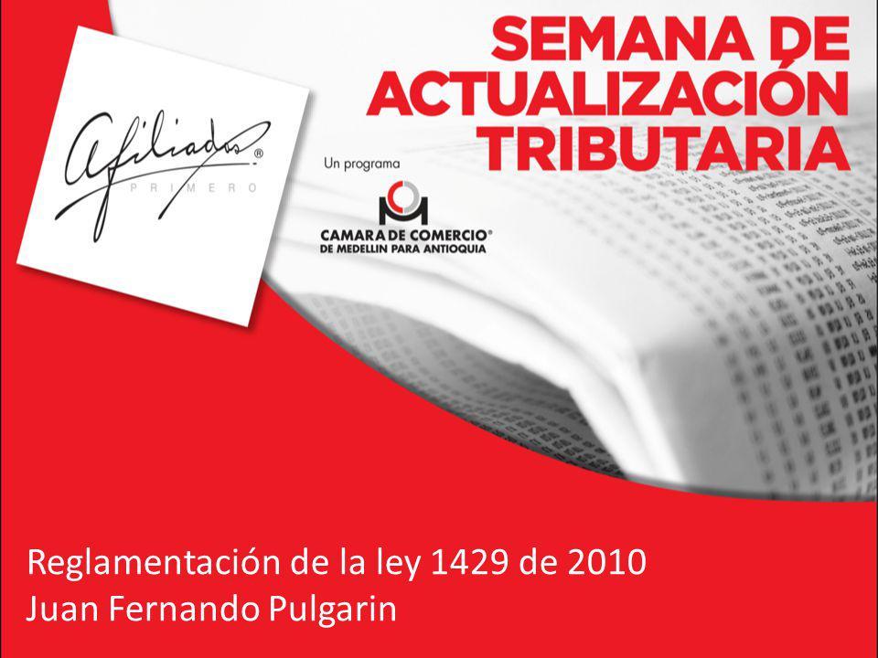 Reglamentación de la ley 1429 de 2010 Juan Fernando Pulgarin