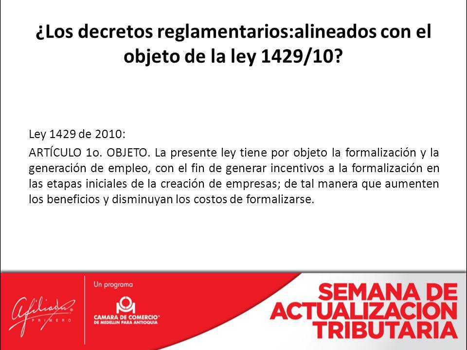 ¿Los decretos reglamentarios:alineados con el objeto de la ley 1429/10