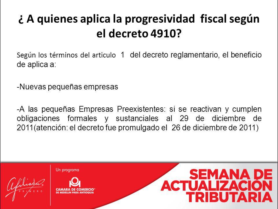 ¿ A quienes aplica la progresividad fiscal según el decreto 4910