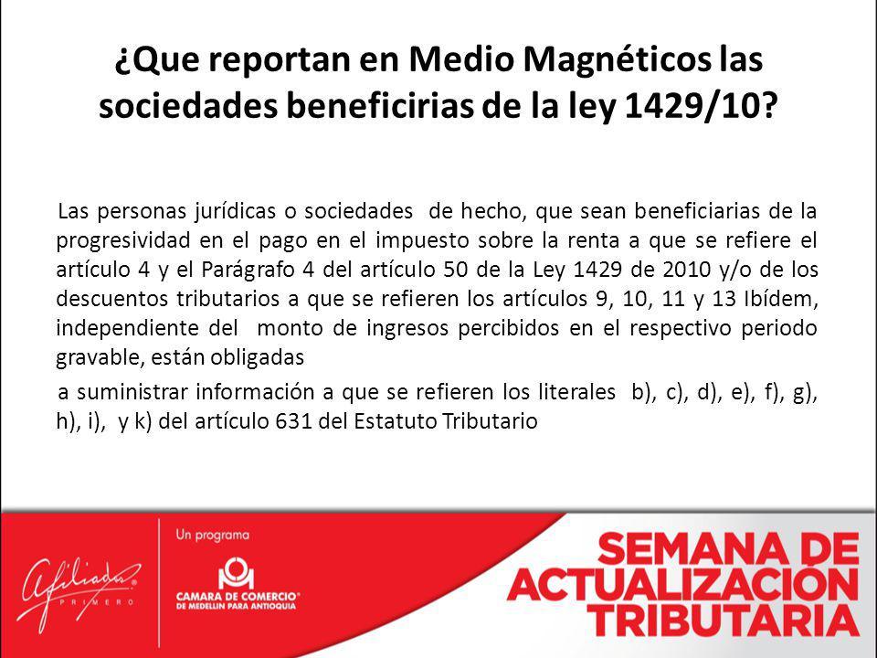 ¿Que reportan en Medio Magnéticos las sociedades beneficirias de la ley 1429/10