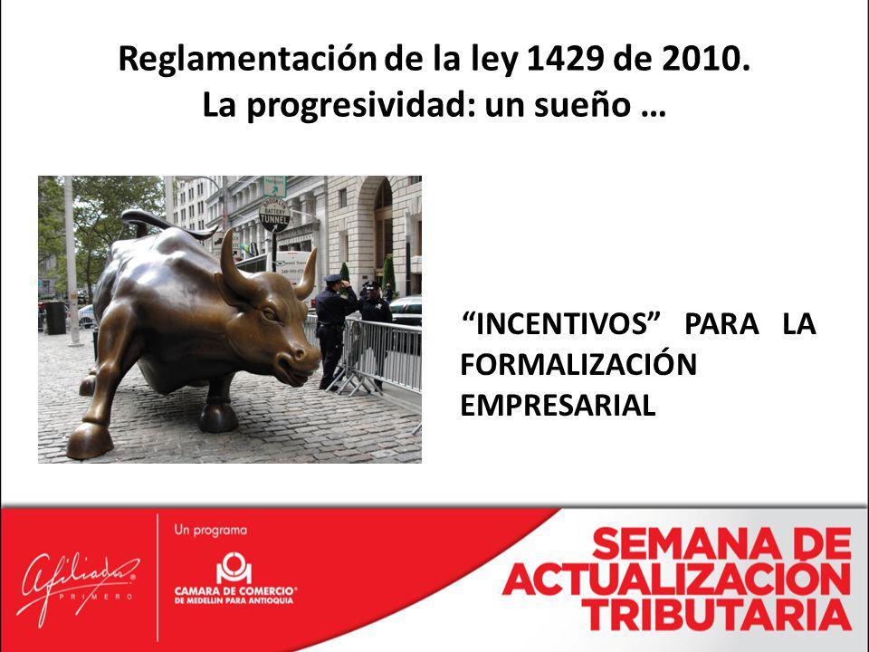 Reglamentación de la ley 1429 de 2010. La progresividad: un sueño …
