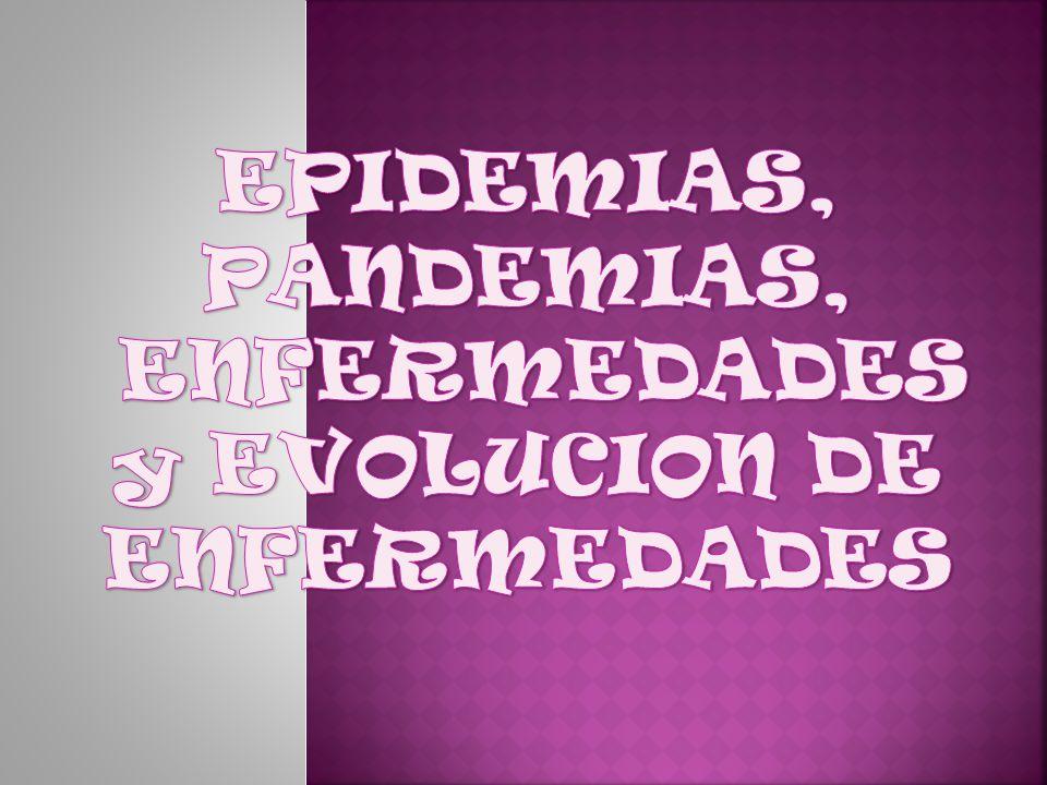 ENFERMEDADES y EVOLUCION DE ENFERMEDADES