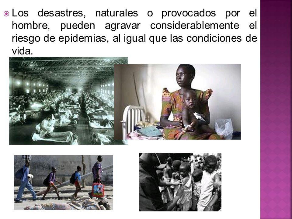 Los desastres, naturales o provocados por el hombre, pueden agravar considerablemente el riesgo de epidemias, al igual que las condiciones de vida.