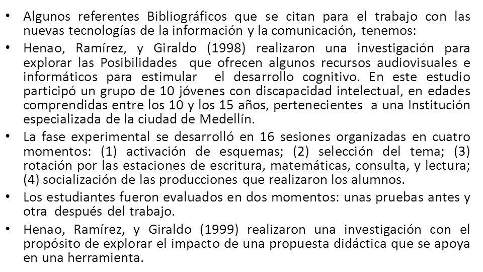 Algunos referentes Bibliográficos que se citan para el trabajo con las nuevas tecnologías de la información y la comunicación, tenemos: