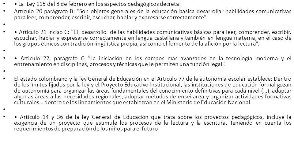 • La Ley 115 del 8 de febrero en los aspectos pedagógicos decreta: