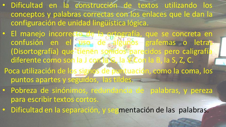 Dificultad en la construcción de textos utilizando los conceptos y palabras correctas con los enlaces que le dan la configuración de unidad lingüística lógica.
