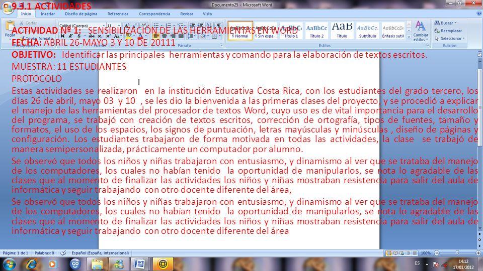 9.3.1 ACTIVIDADES ACTIVIDAD Nº 1: SENSIBILIZACIÓN DE LAS HERRAMIENTAS EN WORD. FECHA: ABRIL 26-MAYO 3 Y 10 DE 20111.