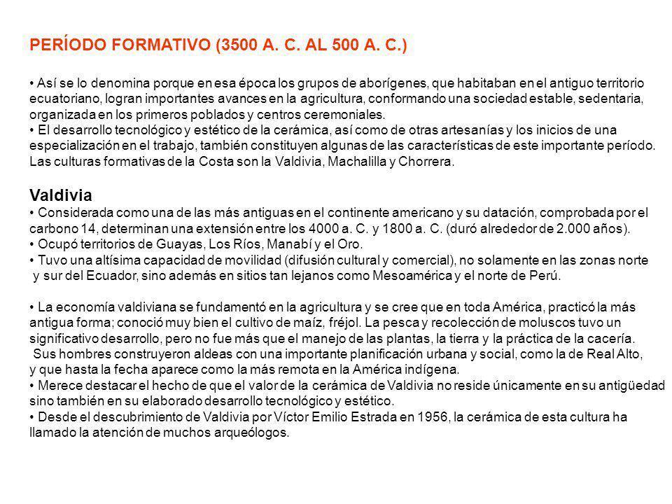 PERÍODO FORMATIVO (3500 A. C. AL 500 A. C.)