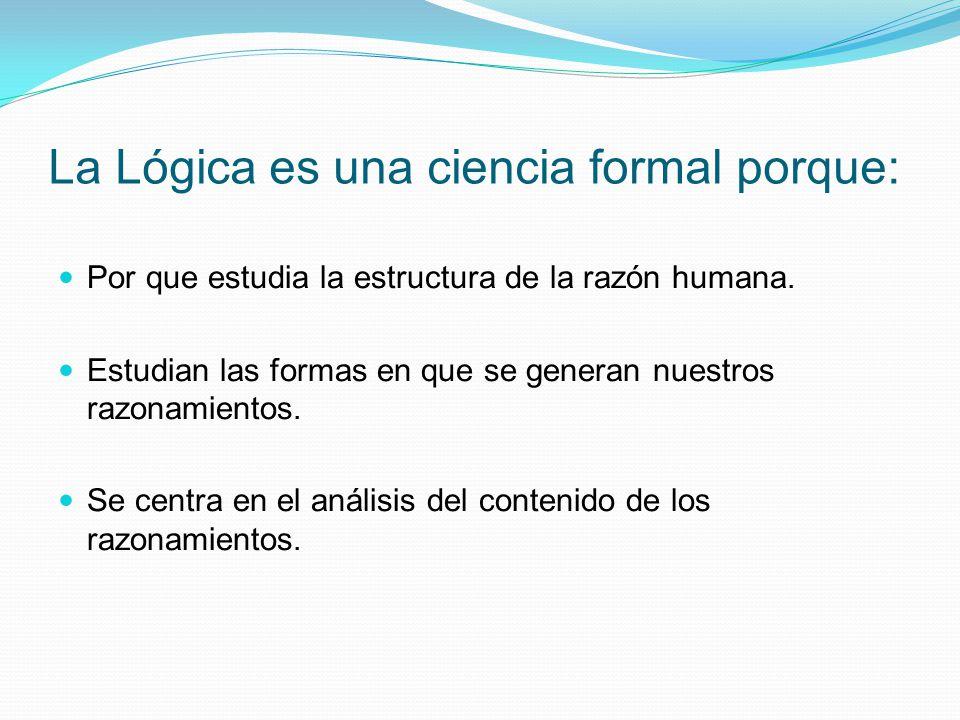 La Lógica es una ciencia formal porque: