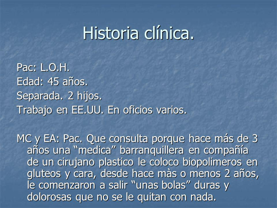 Historia clínica. Pac: L.O.H. Edad: 45 años. Separada. 2 hijos.