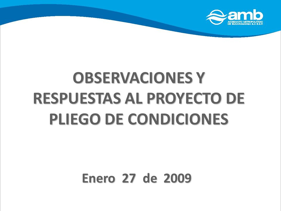 OBSERVACIONES Y RESPUESTAS AL PROYECTO DE PLIEGO DE CONDICIONES