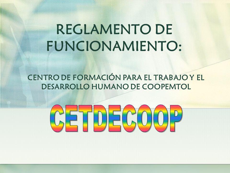 REGLAMENTO DE FUNCIONAMIENTO:
