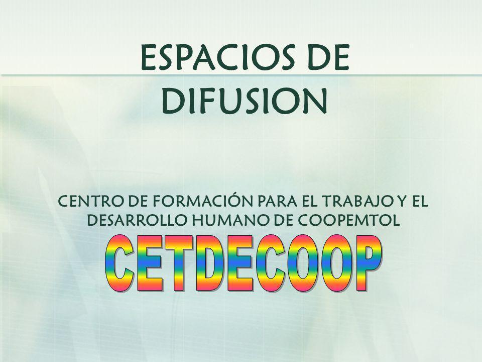 CETDECOOP ESPACIOS DE DIFUSION