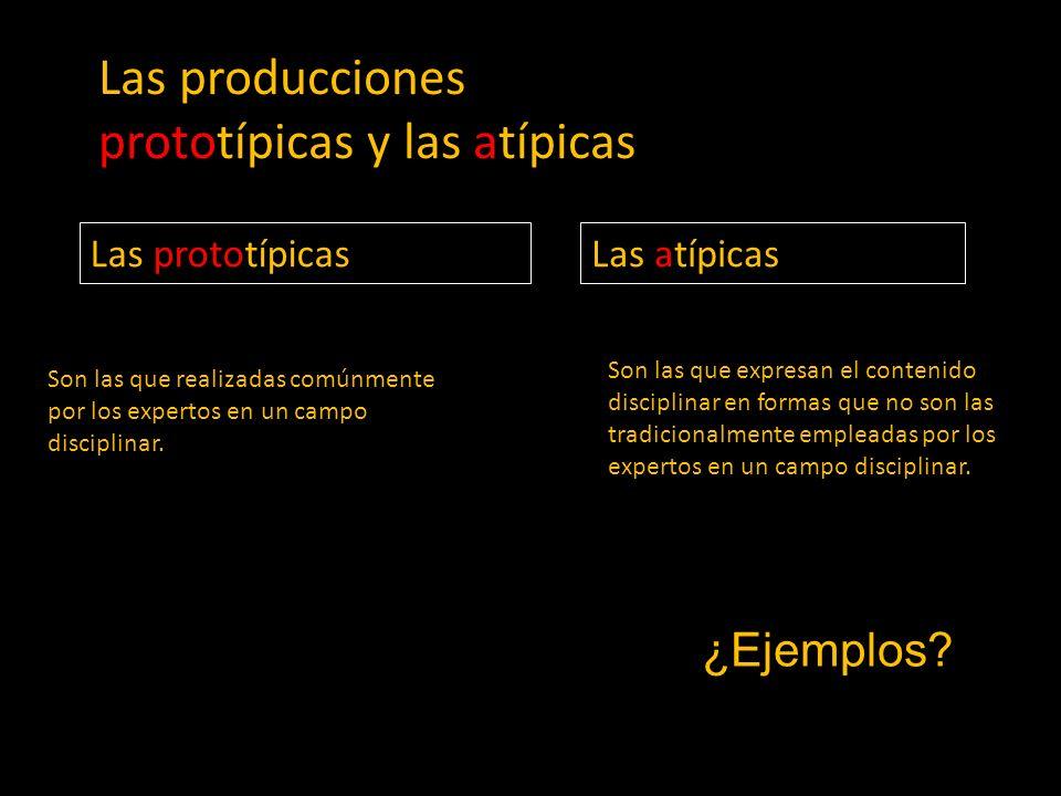 Las producciones prototípicas y las atípicas