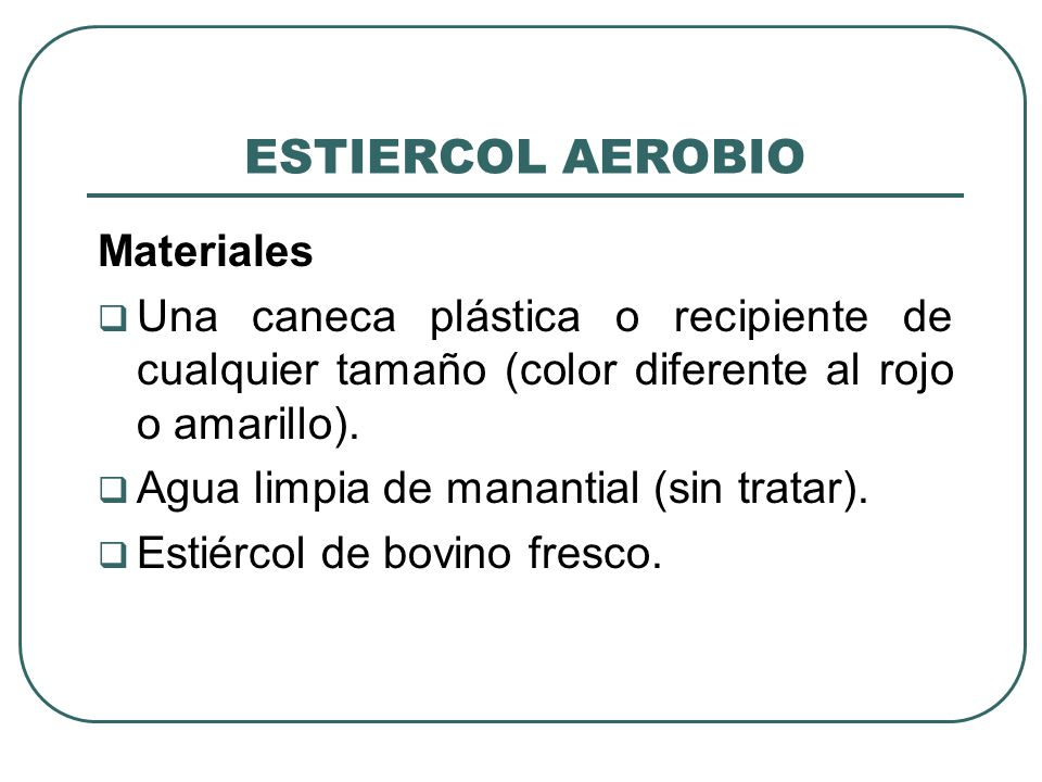 ESTIERCOL AEROBIO Materiales