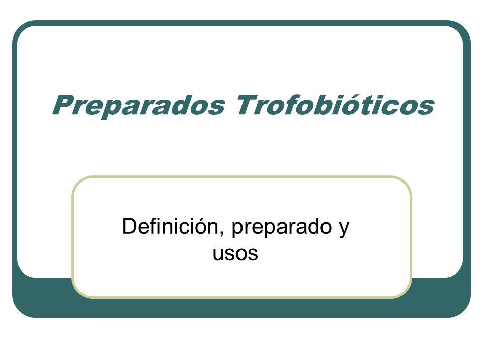 Preparados Trofobióticos