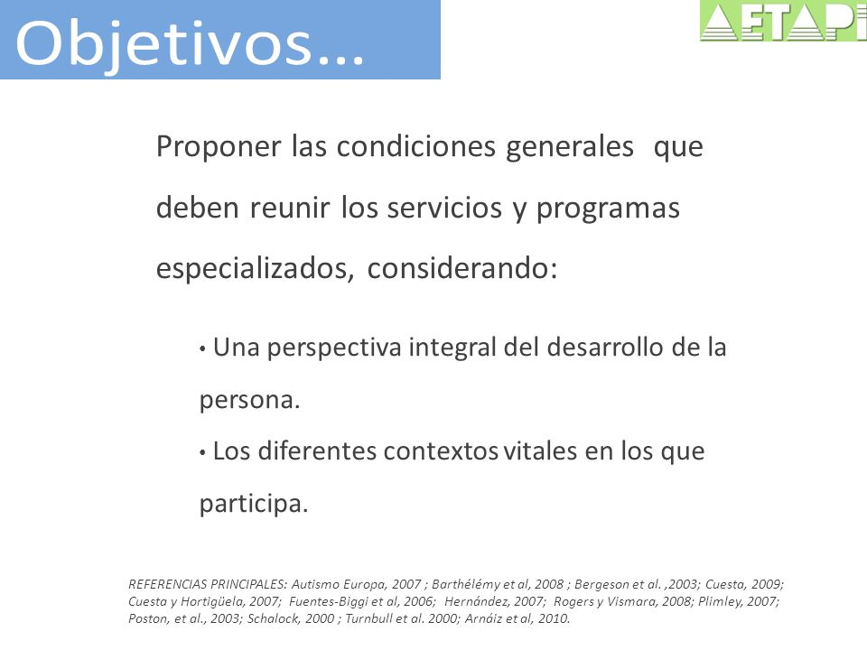 Objetivos… Proponer las condiciones generales que deben reunir los servicios y programas especializados, considerando: