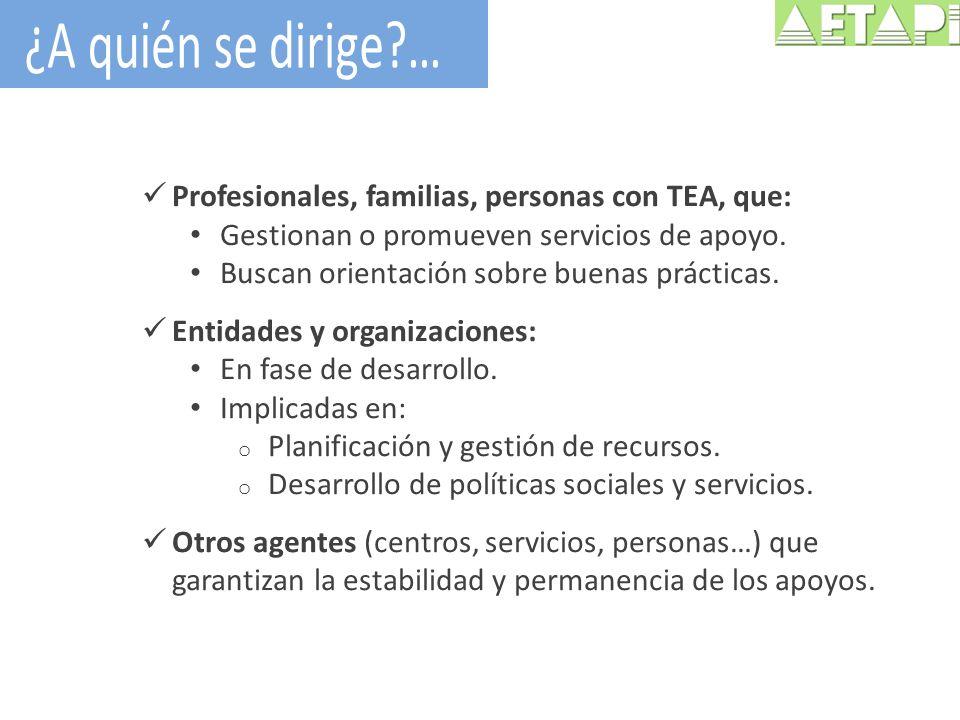 ¿A quién se dirige … Profesionales, familias, personas con TEA, que: