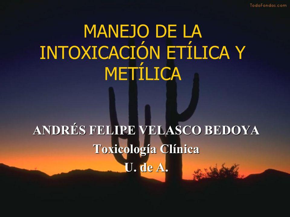 MANEJO DE LA INTOXICACIÓN ETÍLICA Y METÍLICA