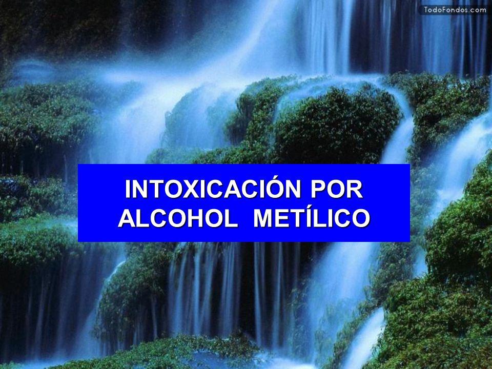 INTOXICACIÓN POR ALCOHOL METÍLICO