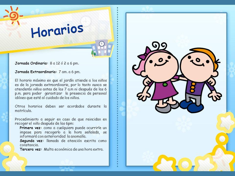 Horarios Jornada Ordinaria: 8 a 12 ó 2 a 6 pm.