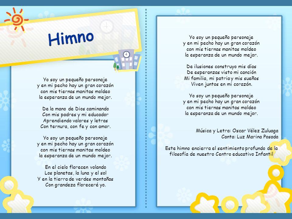 Himno Yo soy un pequeño personaje y en mi pecho hay un gran corazón