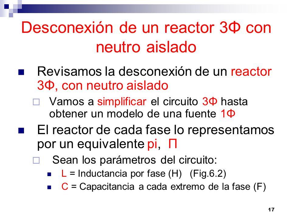 Desconexión de un reactor 3Φ con neutro aislado