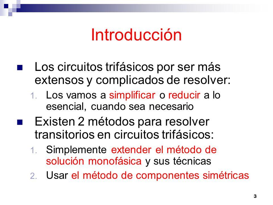 Introducción Los circuitos trifásicos por ser más extensos y complicados de resolver: