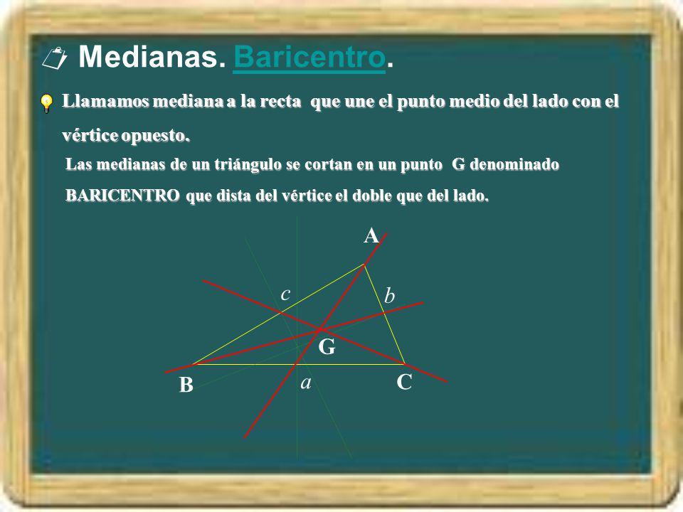  Medianas. Baricentro. A c b G a C B
