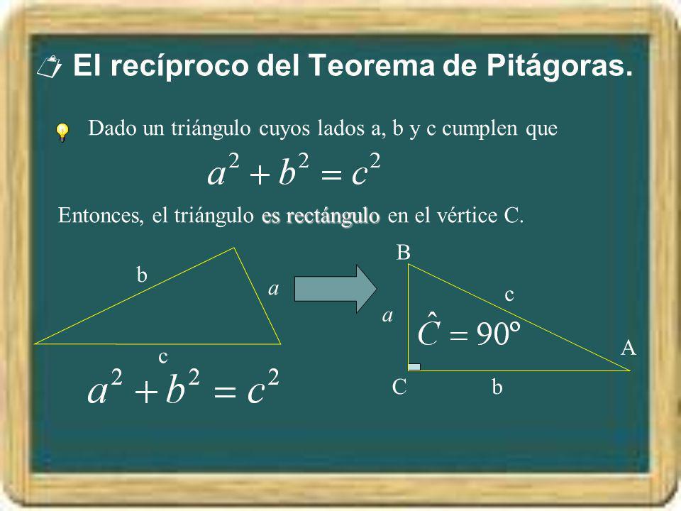 El recíproco del Teorema de Pitágoras.