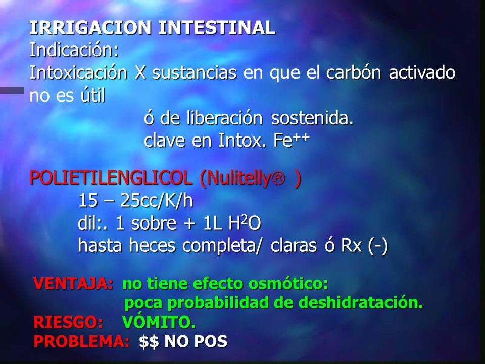 IRRIGACION INTESTINAL Indicación: